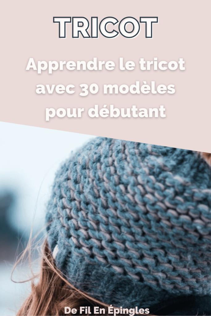 Apprendre le tricot avec 30 modèles pour débutant