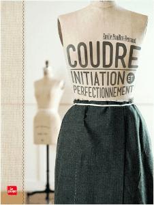 Livre couture, Coudre - initiation et perfectionnement