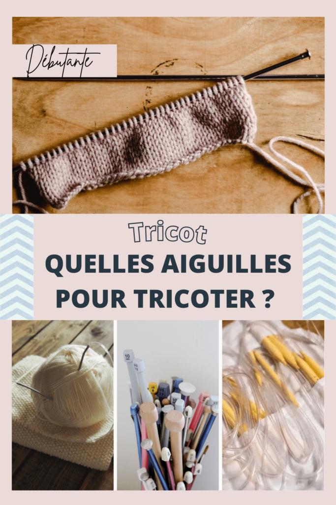 Quelles aiguilles pour tricoter ?